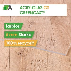 Acrylglas GS Greeencast® Stärke 5 mm farblos - 100% recycelt